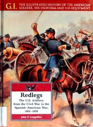 Redlegs. The U.S. Artillery From the Civil War to the Spanish-American War, 1861-1898