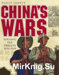 China's Wars: Rousing the Dragon 1894-1949 (Osprey General Military)
