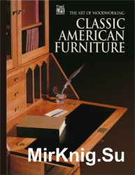 Classic American Furniture (Art of Woodworking)