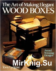 The Art Of Making Elegant Wood Boxes