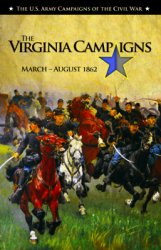 The Virginia Campaigns: March-August 1862 (The U.S. Army Campaigns of the Civil War)
