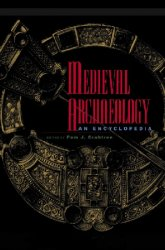 Medieval Archaeology: An Encyclopedia