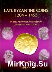 Late Byzantine Coins 1204 - 1453 in the Ashmolean Museum, University of Oxford