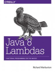 Java 8 Lambdas: Functional Programming For The Masses
