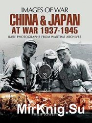 China and Japan at War 1937-1945 (Images of War)