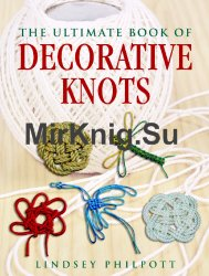 The Ultimate Book of Decorative Knots (2013)