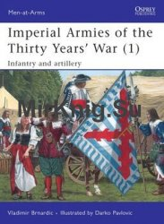 Imperial Armies of the Thirty Years War (1): Infantry and Artillery (Osprey Men-at-Arms 457)