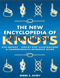 The New Encyclopedia of Knots: 250 Entries - Step-by-Step Illustrations - A Comprehensive Reference Guide