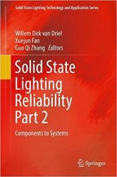 Solid State Lighting Reliability Part 2: Components to Systems