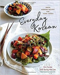 Everyday Korean: Fresh, Modern Recipes for Home Cooks