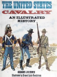 The United States Cavalry: An Illustrated History