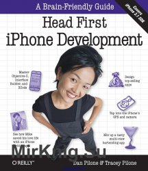 Head First IPhone Development: A Learner's Guide to Creating Objective-C Applications for the IPhone
