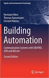 Building Automation: Communication systems with EIBKNX, LON and BACnet, Second Edition