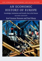 An Economic History of Europe: Knowledge, Institutions and Growth, 600 to the Present, 2nd Edition