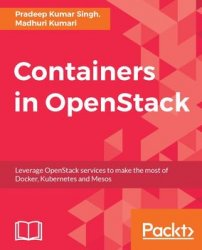 Containers in OpenStack: Leverage OpenStack services to make the most of Docker, Kubernetes and Mesos