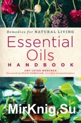 Essential Oils Handbook: Recipes for Natural Living