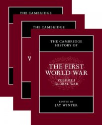 The Cambridge History of the First World War: 3 Volume Set