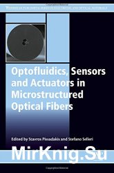 Optofluidics, Sensors and Actuators in Microstructured Optical Fibers