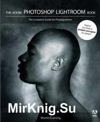 The Adobe Photoshop Lightroom Book The Complete Guide for Photographers