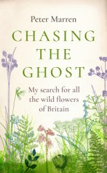 Chasing the ghost : my search for all the wild flowers of Britain