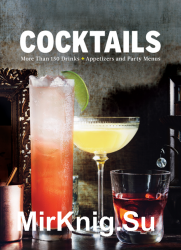 Cocktails: More Than 150 Drinks +Appetizers and Party Menus