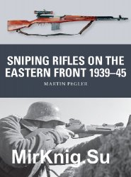 Sniping Rifles on the Eastern Front 1939–45 (Osprey Weapon 67)