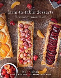 Farm-to-Table Desserts: 80 Seasonal, Organic Recipes Made from Your Local Farmers Market