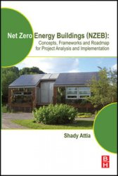Net Zero Energy Buildings (NZEB) : Concepts, Frameworks and Roadmap for Project Analysis and Implementation