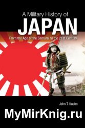 A Military History of Japan. From the Age of the Samurai to the 21st Century