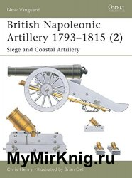 Osprey New Vanguard 065 - British Napoleonic Artillery 1793-1815 (2): Siege and Coastal Artillery