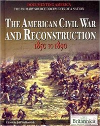 The American Civil War and Reconstruction: 1850 to 1890