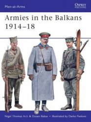 Armies in the Balkans 1914-1918 (Osprey Men-at-Arms 356)