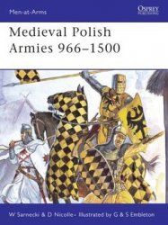 Medieval Polish Armies 966-1500 (Osprey Men-at-Arms 445)