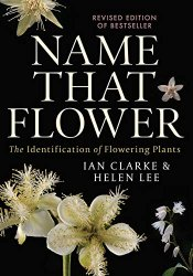 Name that Flower: The Identification of Flowering Plants, 3rd Edition