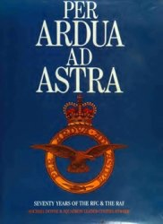 Per Ardua ad Astra: Seventy Years of the RFC & the RAF