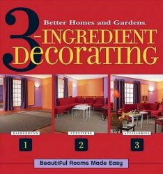3 Ingredient Decorating: Beautiful Rooms Made Easy