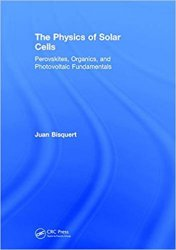 The Physics of Solar Cells: Perovskites, Organics, and Photovoltaic Fundamentals