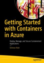 Getting Started with Containers in Azure: Deploy, Manage, and Secure Containerized Applications