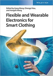 Flexible and Wearable Electronics for Smart Clothing: Aimed to Smart Clothing