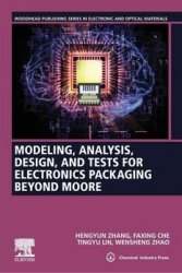 Modeling, Analysis, Design, and Tests for Electronics Packaging beyond Moore)
