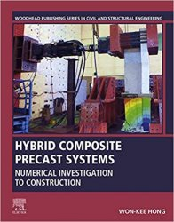 Hybrid Composite Precast Systems: Numerical Investigation to Construction