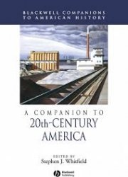 A Companion to 20th‐Century America