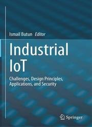 Industrial IoT: Challenges, Design Principles, Applications, and Security
