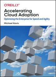 Accelerating Cloud Adoption: Optimizing the Enterprise for Speed and Agility (Final)