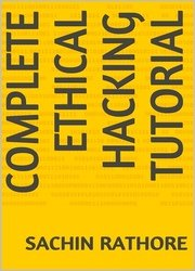 Complete Ethical Hacking Tutorial