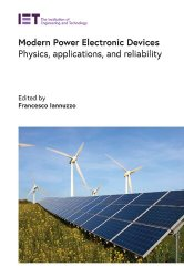 Modern Power Electronic Devices: Physics, applications, and reliability