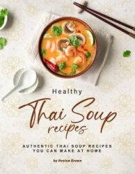 Healthy Thai Soup Recipes