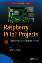 Raspberry Pi IoT: Projects Prototyping Experiments for Makers, Second Edition