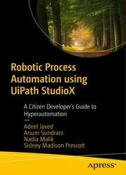 Robotic Process Automation using UiPath StudioX: A Citizen Developer's Guide to Hyperautomation