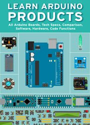 Learn Arduino Products: All Arduino Boards, Tech Specs, Comparison, Software, Hardware, Code Functions